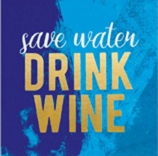 Save Water Drink Wine